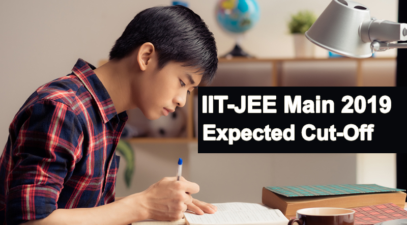 IIT-JEE Main 2019 Expected Cut-Off