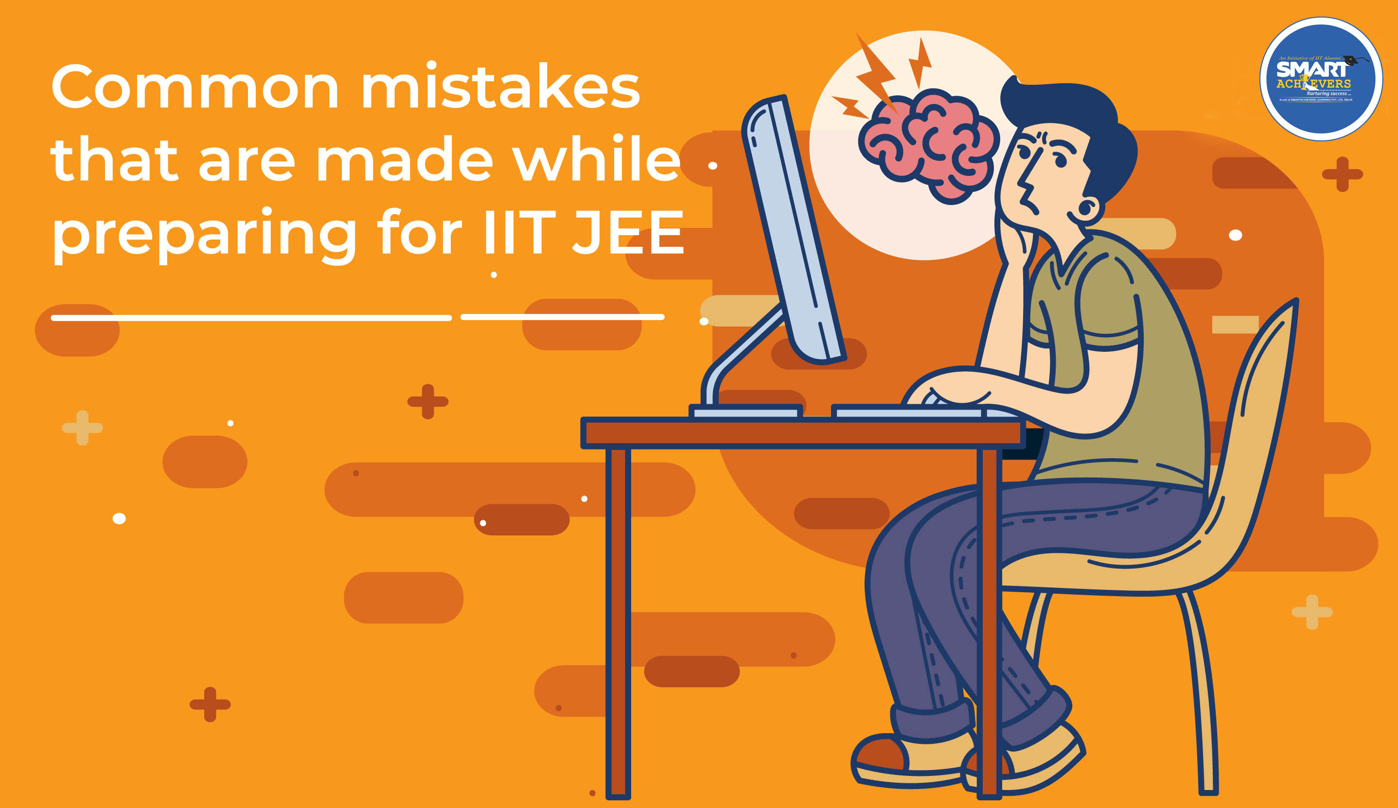 10 Common Mistakes That Are Made While Preparing For IIT JEE